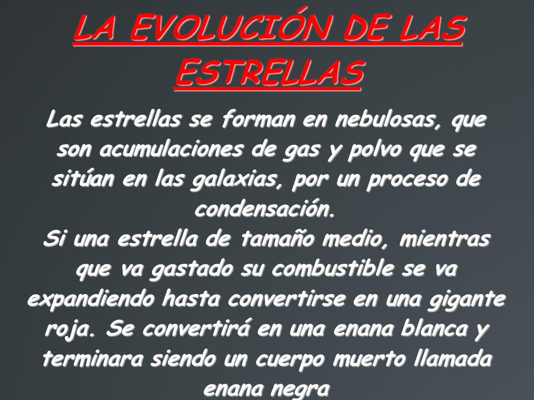 LA EVOLUCIÓN DE LAS ESTRELLAS