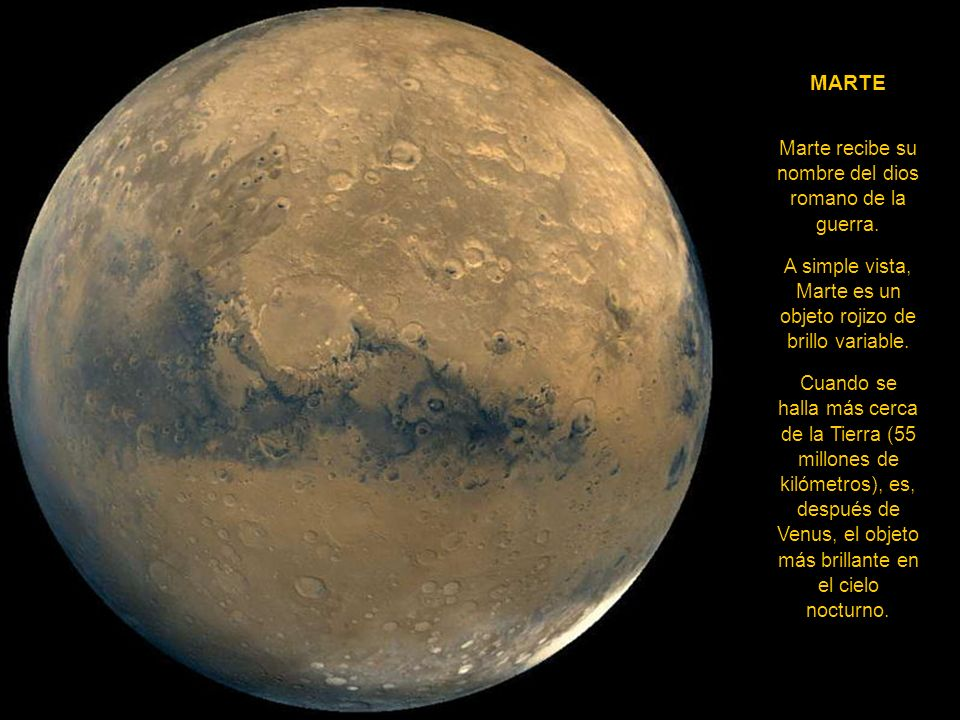 MARTE Marte recibe su nombre del dios romano de la guerra.