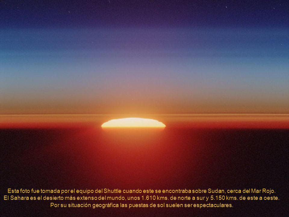 Esta foto fue tomada por el equipo del Shuttle cuando este se encontraba sobre Sudan, cerca del Mar Rojo.