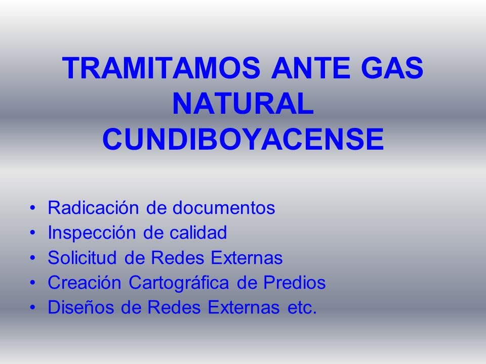 TRAMITAMOS ANTE GAS NATURAL CUNDIBOYACENSE