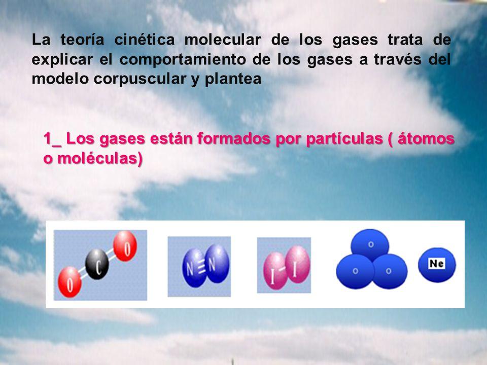 La teoría cinética molecular de los gases trata de explicar el comportamiento de los gases a través del modelo corpuscular y plantea