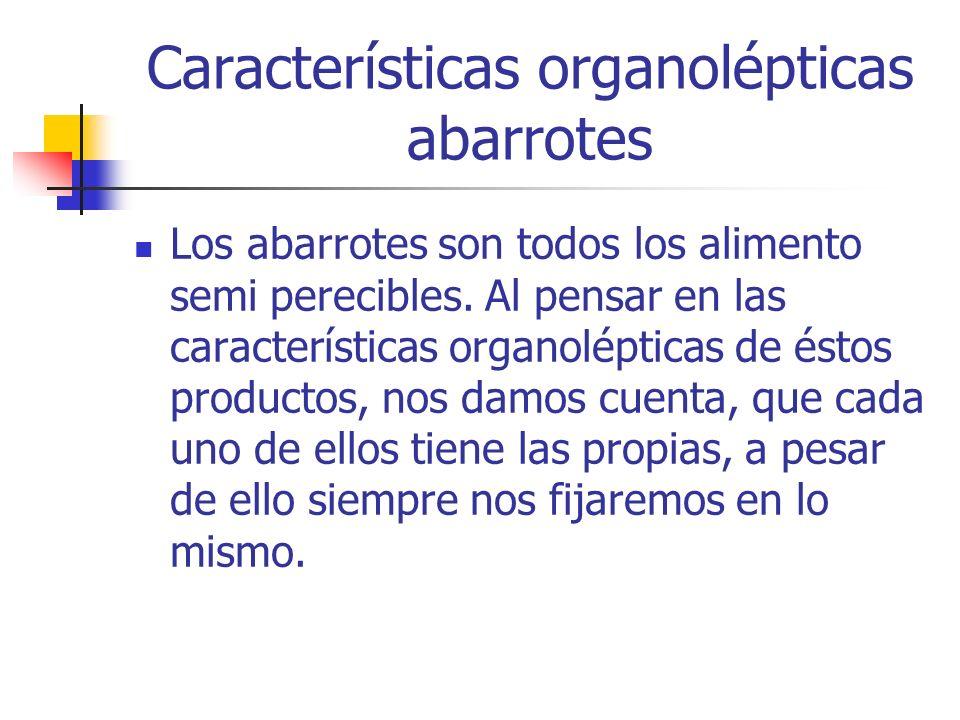 Características organolépticas abarrotes