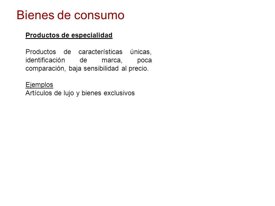 Bienes de consumo Productos de especialidad