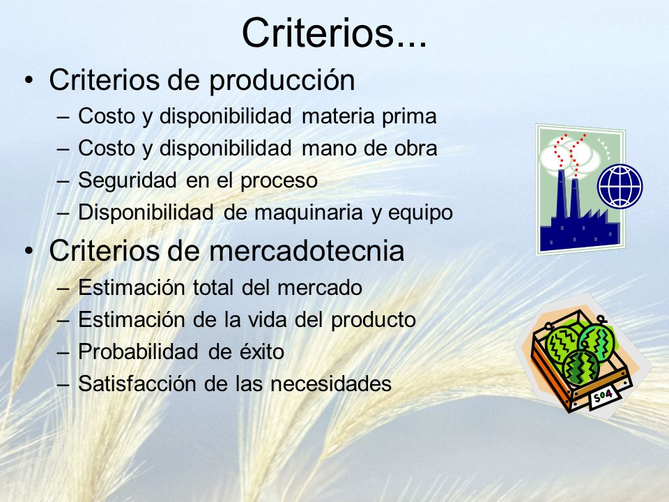 Criterios... Criterios de producción Criterios de mercadotecnia