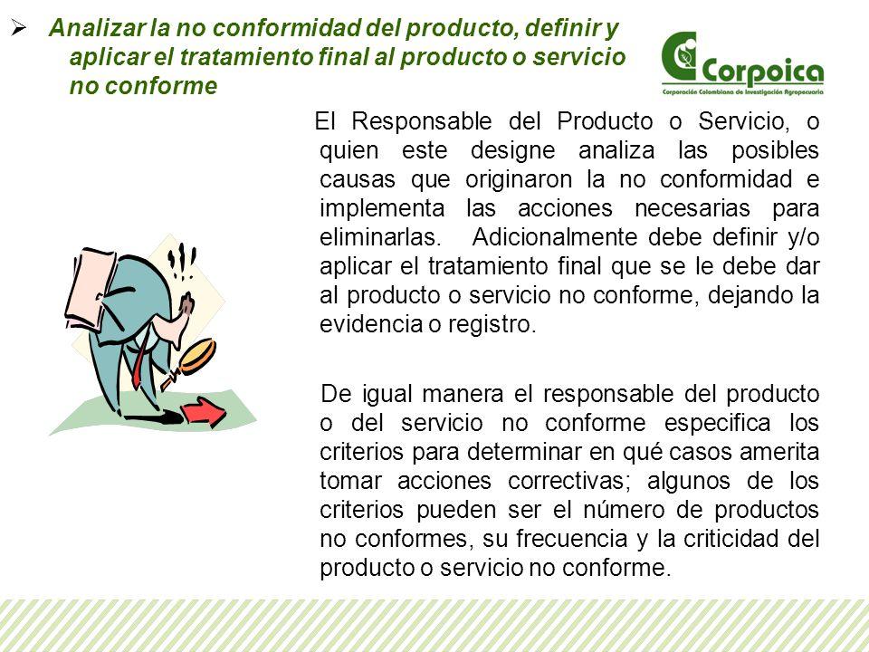 Analizar la no conformidad del producto, definir y aplicar el tratamiento final al producto o servicio no conforme