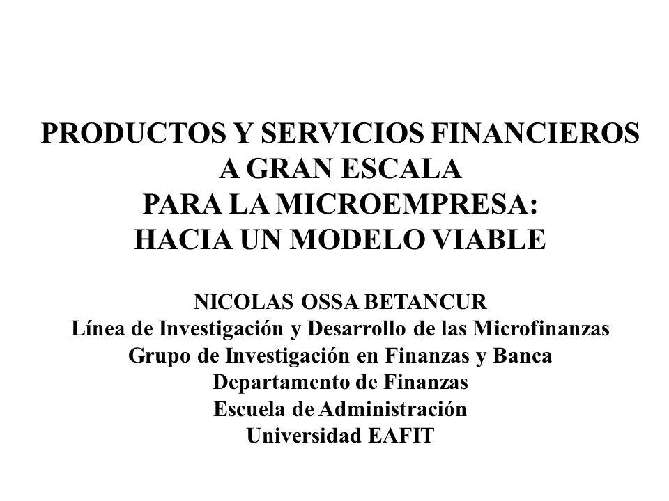 PRODUCTOS Y SERVICIOS FINANCIEROS A GRAN ESCALA PARA LA MICROEMPRESA:
