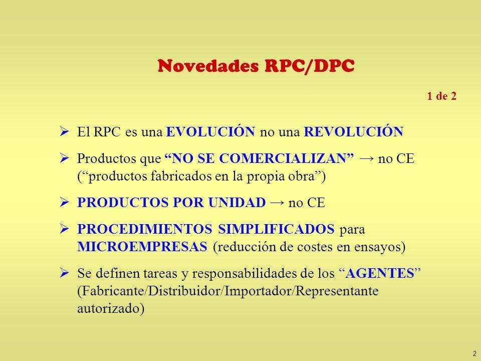 Novedades RPC/DPC 2 de 2. Productos NO INCLUIDOS EN NORMAS ARMONIZADAS → marcado CE voluntario.