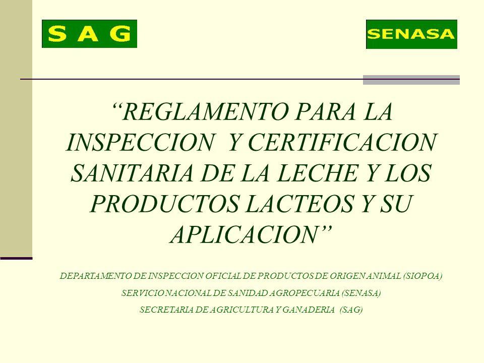 REGLAMENTO PARA LA INSPECCION Y CERTIFICACION SANITARIA DE LA LECHE Y LOS PRODUCTOS LACTEOS Y SU APLICACION