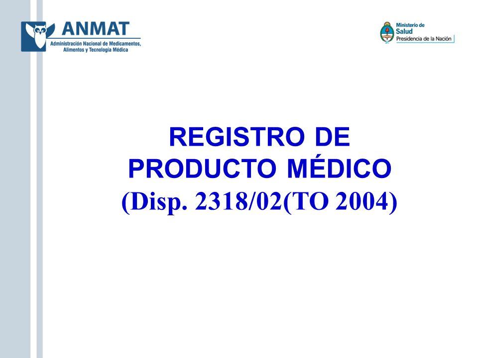 REGISTRO DE PRODUCTO MÉDICO (Disp. 2318/02(TO 2004) 39