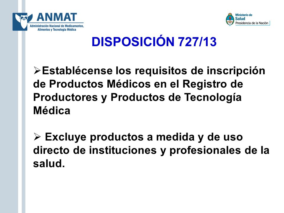 DISPOSICIÓN 727/13 Establécense los requisitos de inscripción de Productos Médicos en el Registro de Productores y Productos de Tecnología Médica.