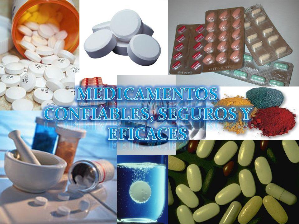 MEDICAMENTOS CONFIABLES, SEGUROS Y EFICACES