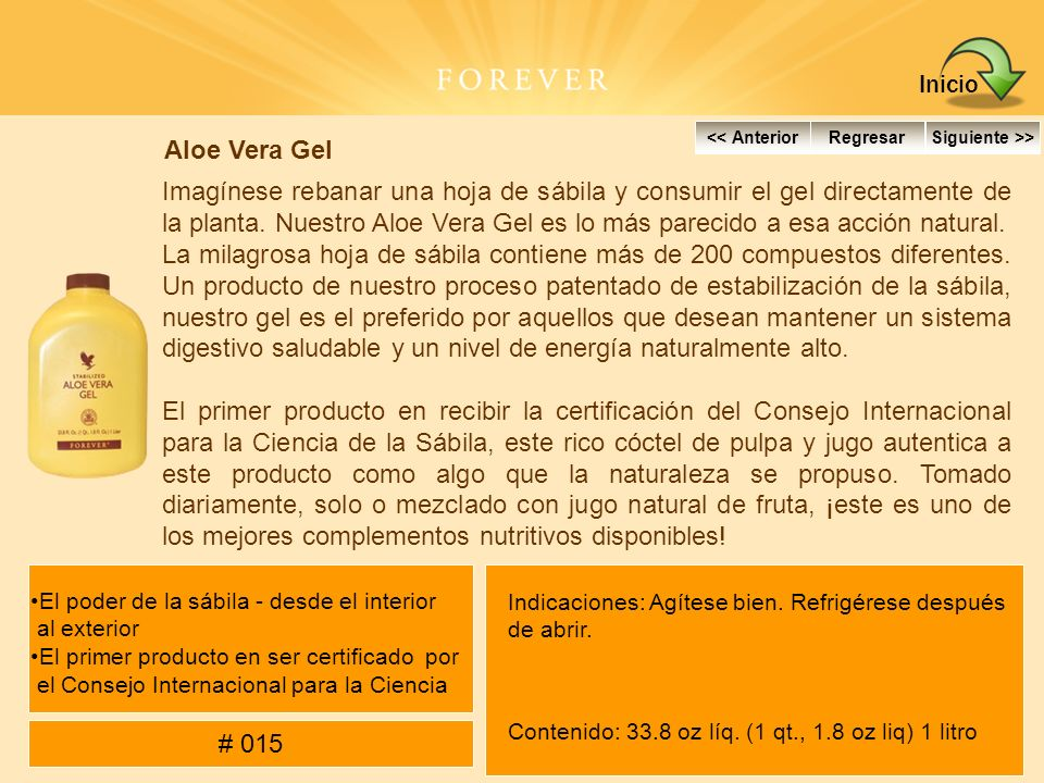 Inicio << Anterior. Regresar. Siguiente >> Aloe Vera Gel.