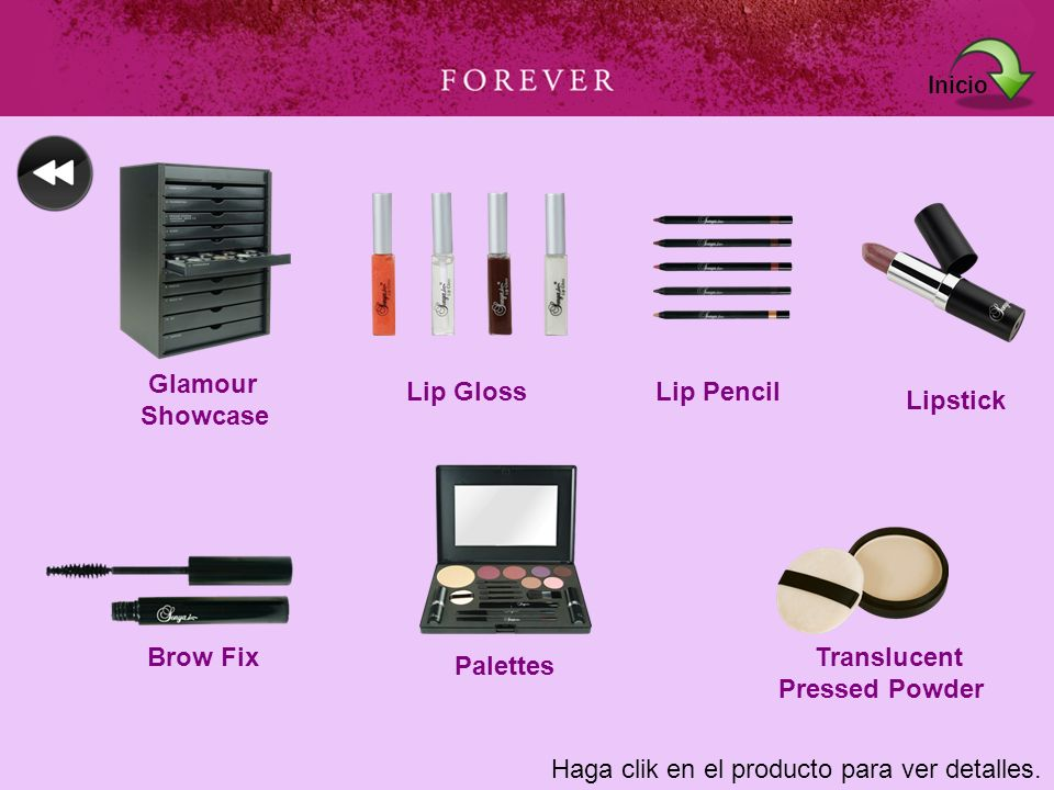 Inicio Glamour. Showcase. Lip Gloss. Lip Pencil. Lipstick. Brow Fix. Translucent. Pressed Powder.