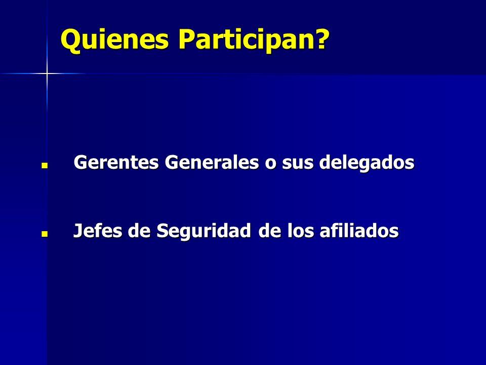 Quienes Participan Gerentes Generales o sus delegados