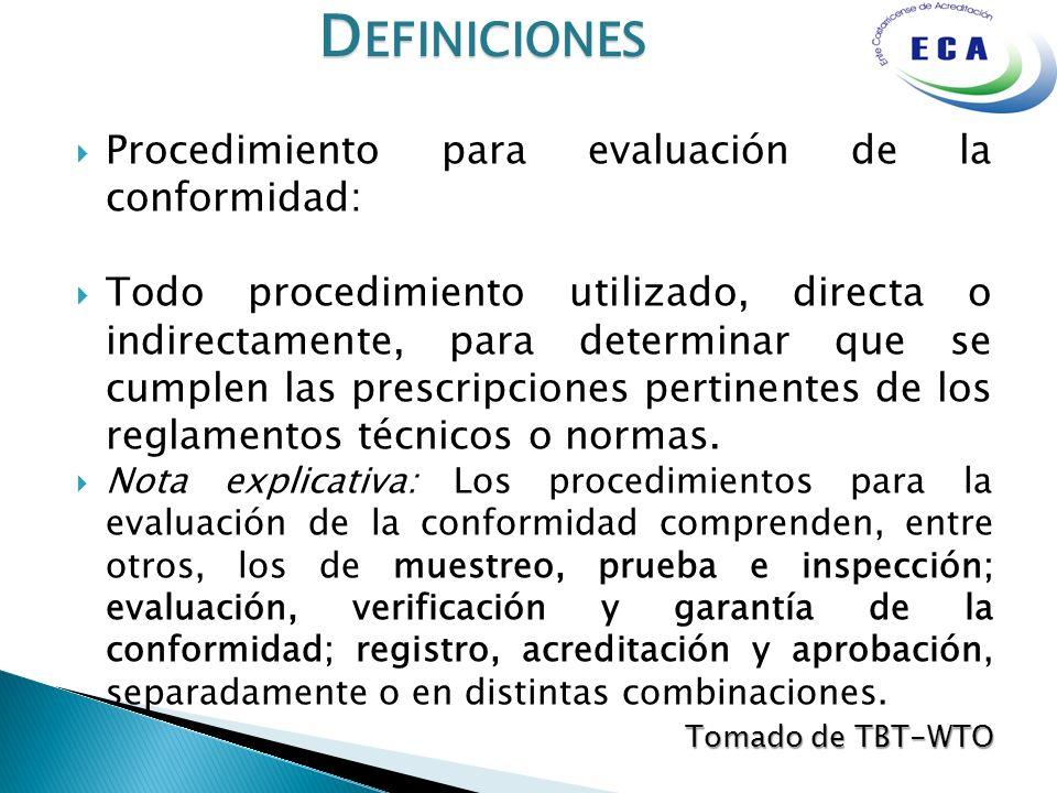 Definiciones Procedimiento para evaluación de la conformidad: