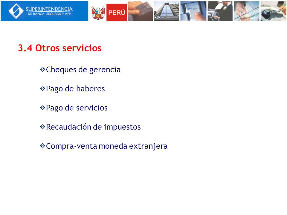 3.4 Otros servicios Cheques de gerencia Pago de haberes