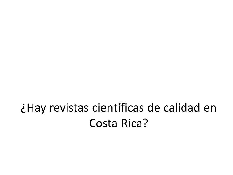 ¿Hay revistas científicas de calidad en Costa Rica