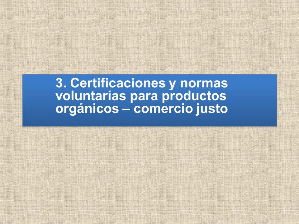 3. Certificaciones y normas voluntarias para productos orgánicos – comercio justo