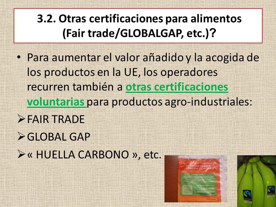 3. 2. Otras certificaciones para alimentos (Fair trade/GLOBALGAP, etc