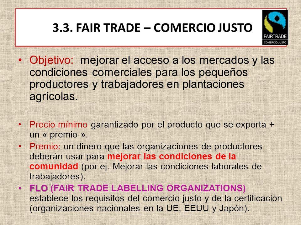 3.3. FAIR TRADE – COMERCIO JUSTO
