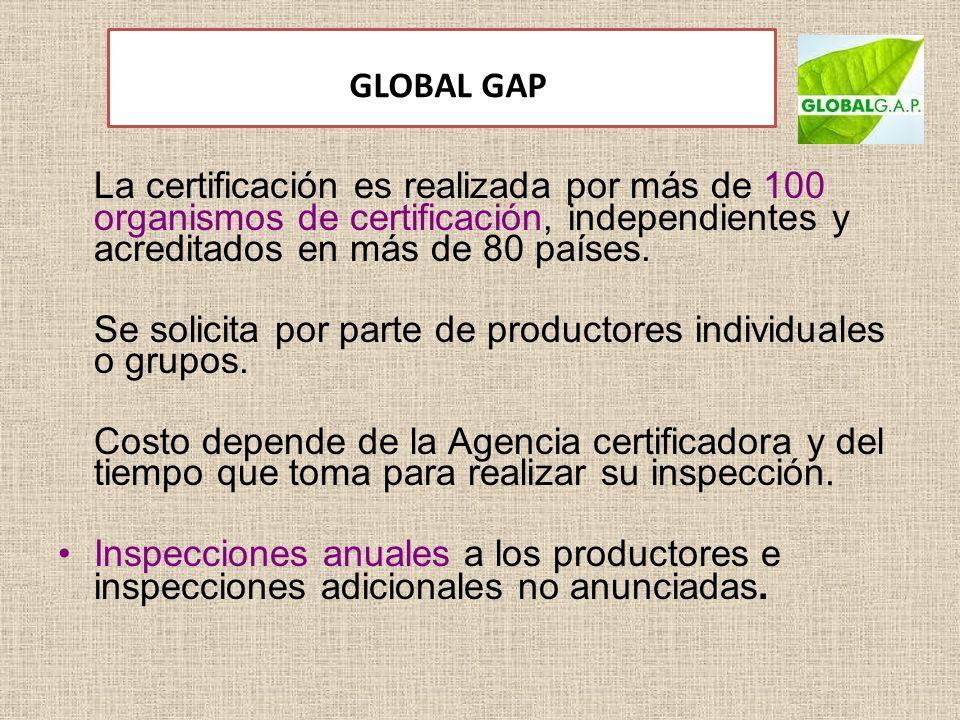 GLOBAL GAP La certificación es realizada por más de 100 organismos de certificación, independientes y acreditados en más de 80 países.