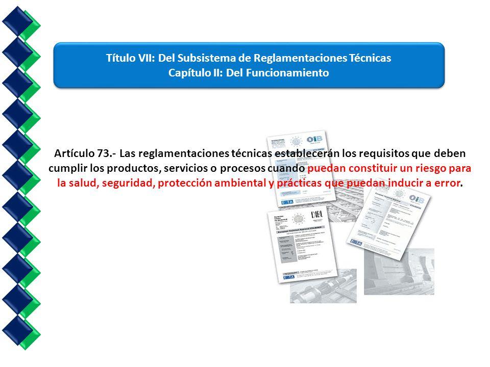 título VII: Del Subsistema de Reglamentaciones Técnicas Capítulo II: Del Funcionamiento