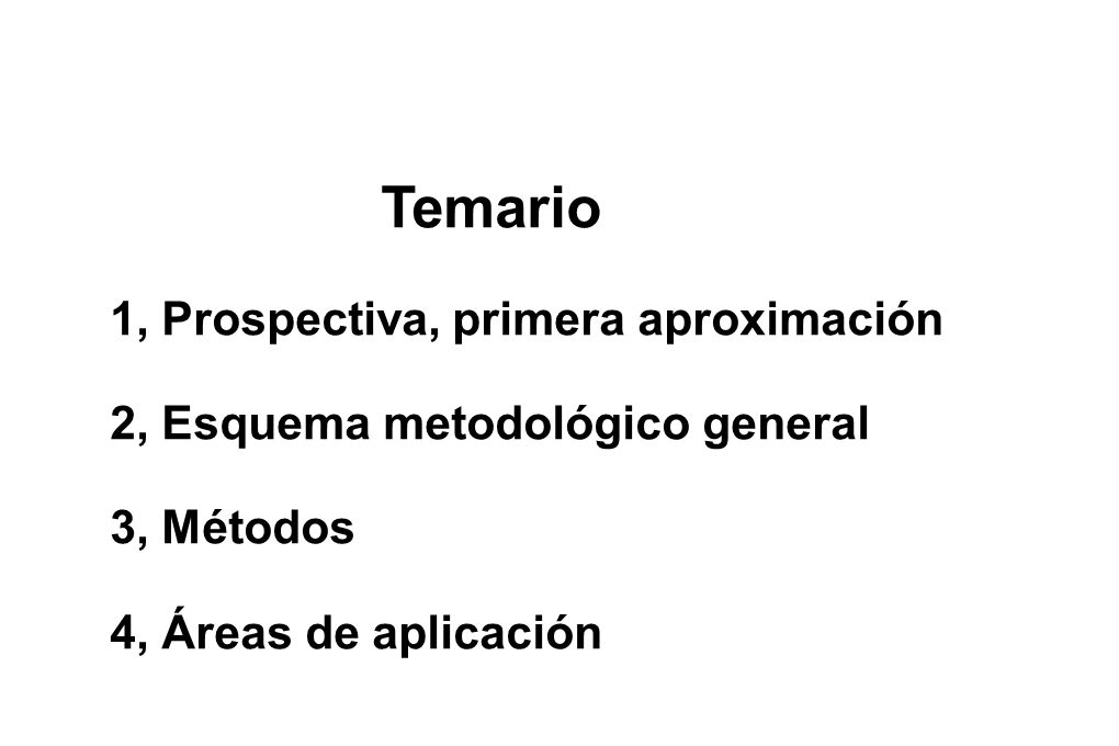 1, Prospectiva, primera aproximación 2, Esquema metodológico general