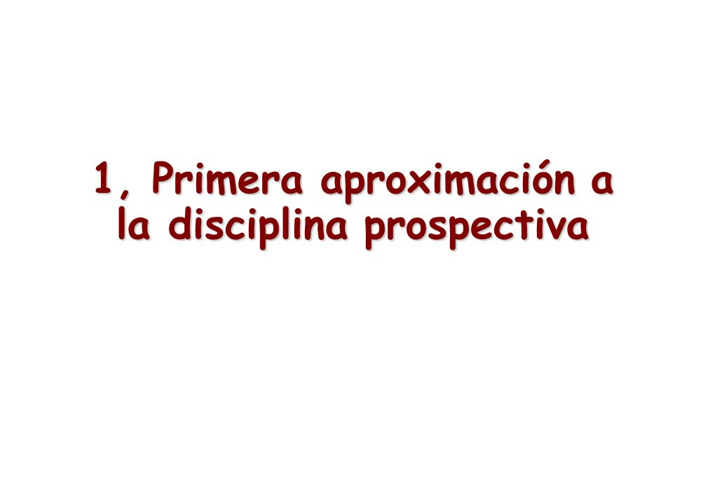1, Primera aproximación a la disciplina prospectiva