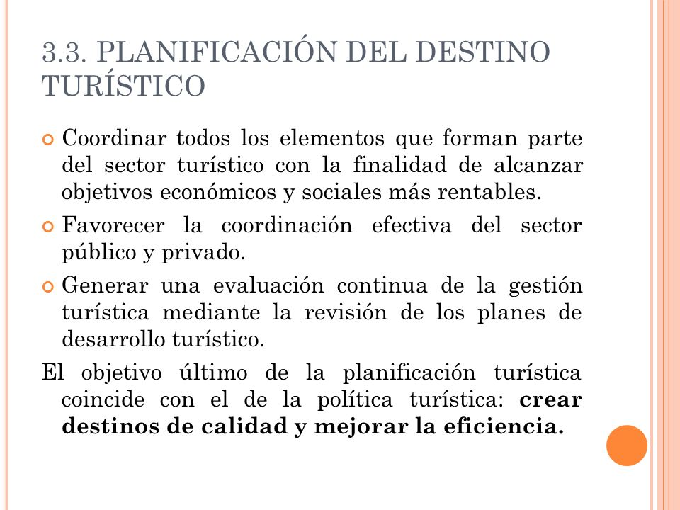3.3. PLANIFICACIÓN DEL DESTINO TURÍSTICO