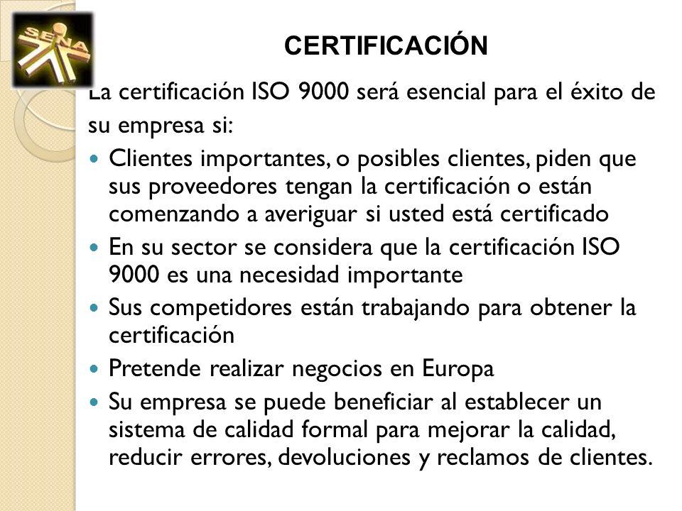 CERTIFICACIÓN La certificación ISO 9000 será esencial para el éxito de