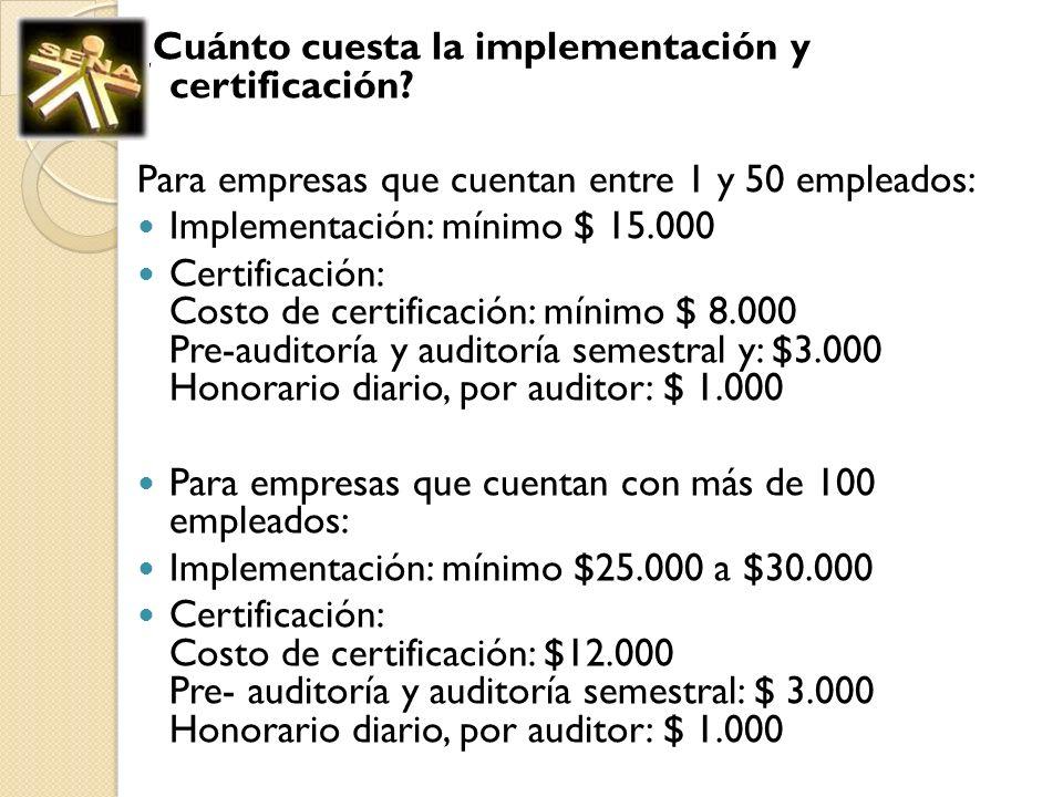 ¿Cuánto cuesta la implementación y certificación