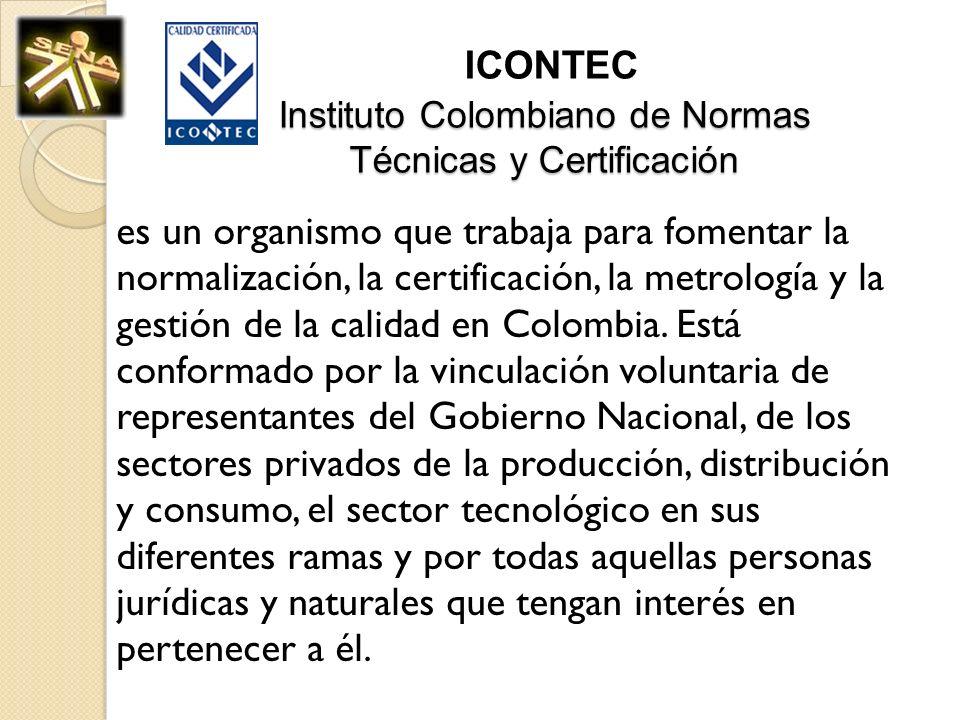 ICONTEC Instituto Colombiano de Normas Técnicas y Certificación