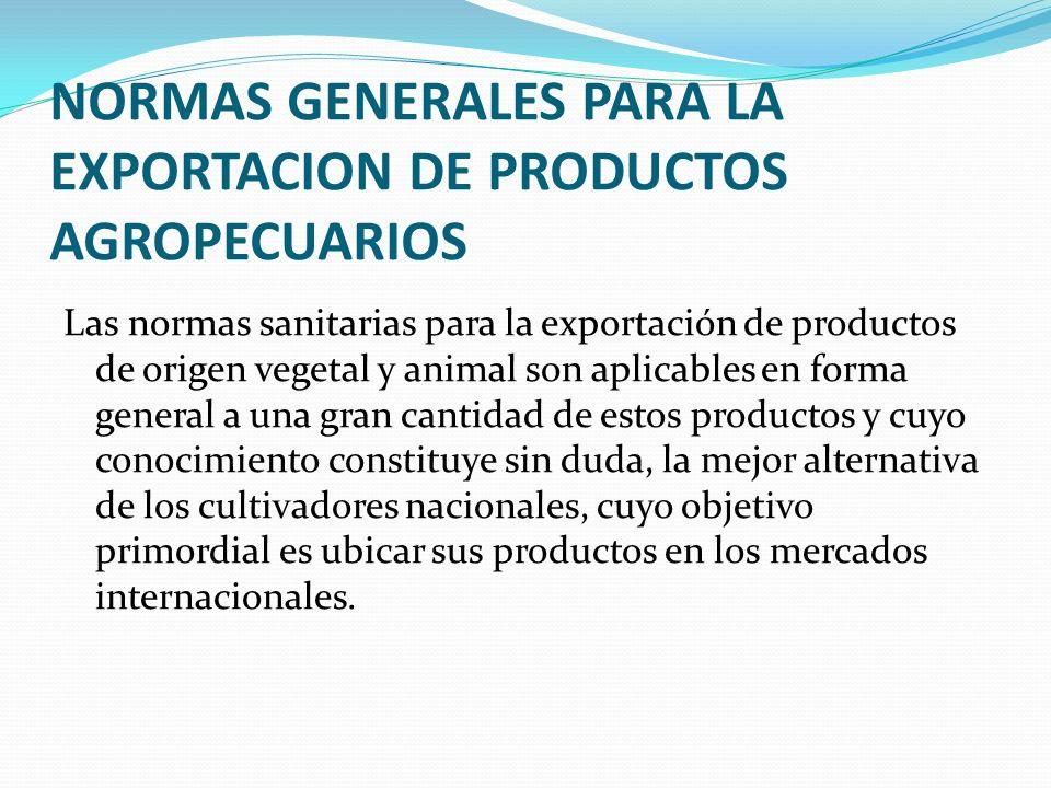NORMAS GENERALES PARA LA EXPORTACION DE PRODUCTOS AGROPECUARIOS