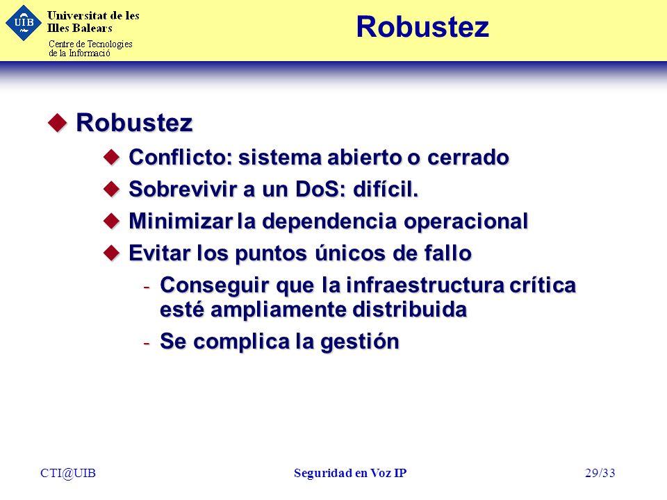 Robustez Robustez Conflicto: sistema abierto o cerrado