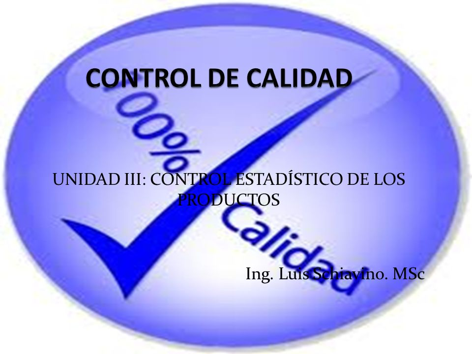 UNIDAD III: CONTROL ESTADÍSTICO DE LOS PRODUCTOS