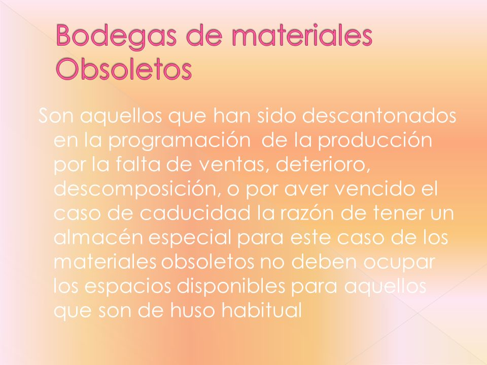 Bodegas de materiales Obsoletos