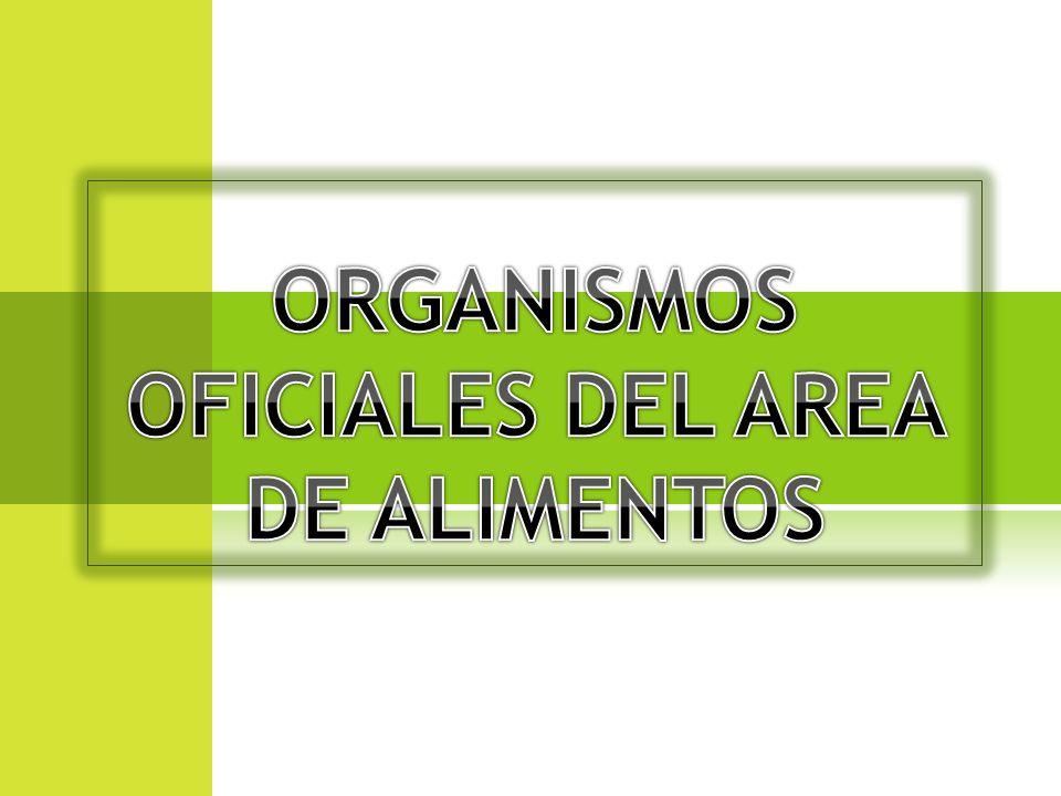 ORGANISMOS OFICIALES DEL AREA DE ALIMENTOS