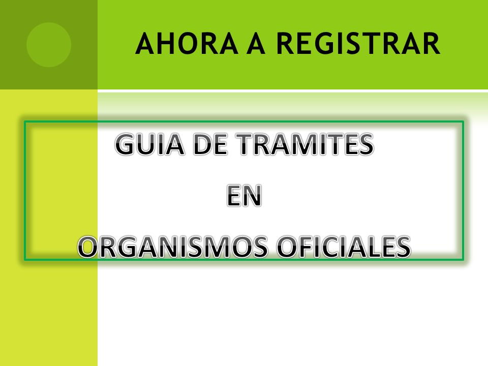 GUIA DE TRAMITES EN ORGANISMOS OFICIALES