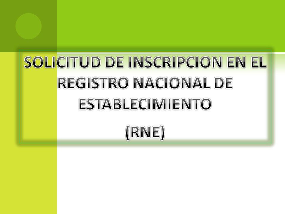 SOLICITUD DE INSCRIPCION EN EL REGISTRO NACIONAL DE ESTABLECIMIENTO (RNE)