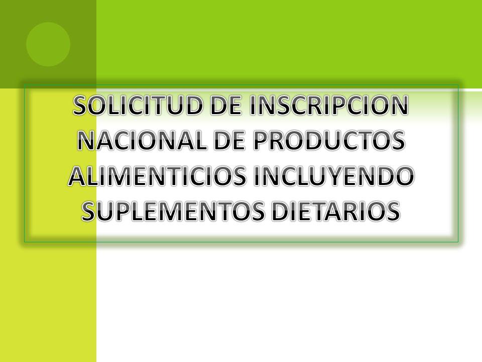 SOLICITUD DE INSCRIPCION NACIONAL DE PRODUCTOS ALIMENTICIOS INCLUYENDO SUPLEMENTOS DIETARIOS