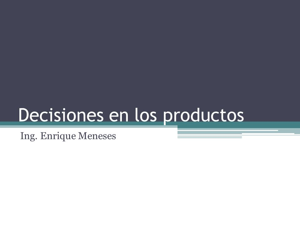 Decisiones en los productos