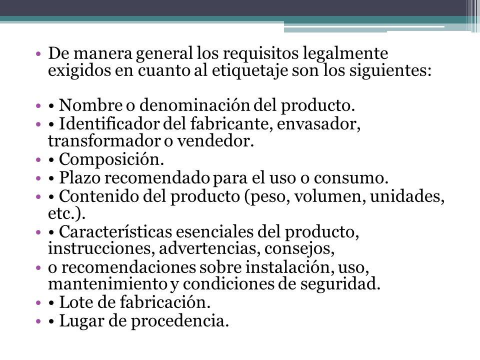 De manera general los requisitos legalmente exigidos en cuanto al etiquetaje son los siguientes: