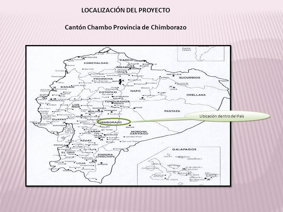 LOCALIZACIÓN DEL PROYECTO Cantón Chambo Provincia de Chimborazo