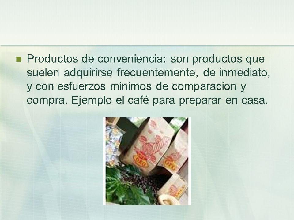 Productos de conveniencia: son productos que suelen adquirirse frecuentemente, de inmediato, y con esfuerzos minimos de comparacion y compra.