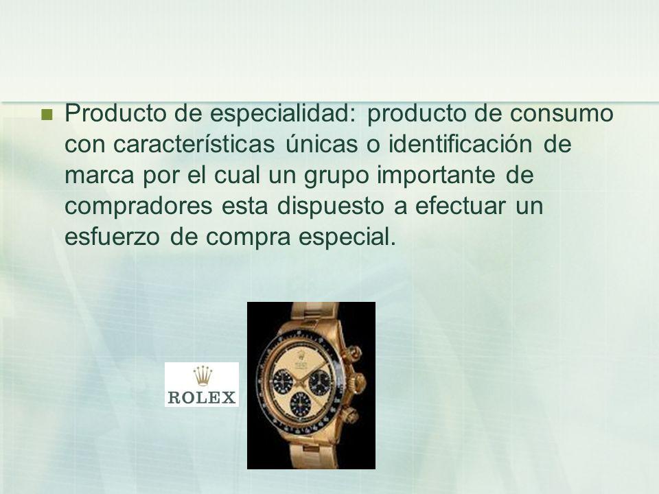 Producto de especialidad: producto de consumo con características únicas o identificación de marca por el cual un grupo importante de compradores esta dispuesto a efectuar un esfuerzo de compra especial.