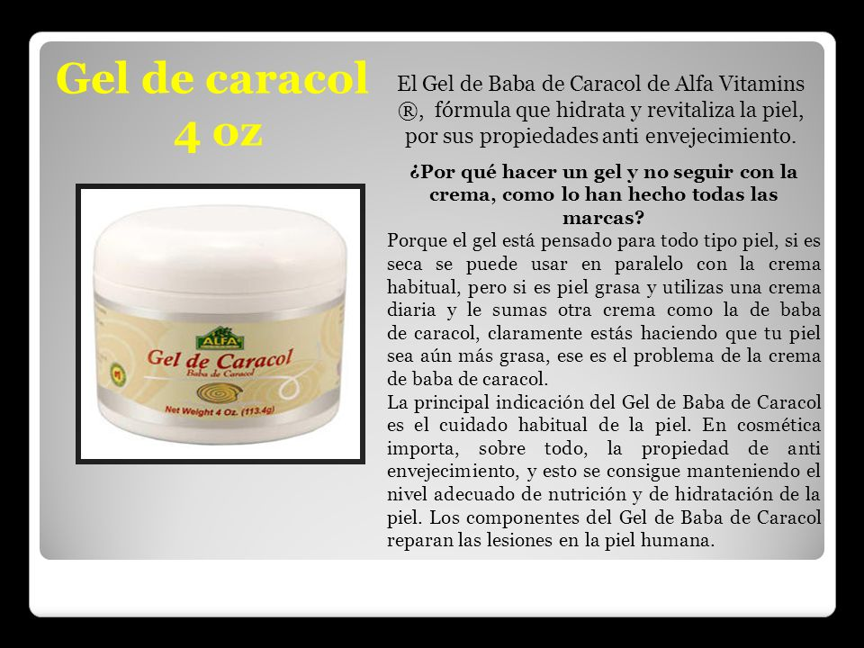 El Gel de Baba de Caracol de Alfa Vitamins ®, fórmula que hidrata y revitaliza la piel, por sus propiedades anti envejecimiento.