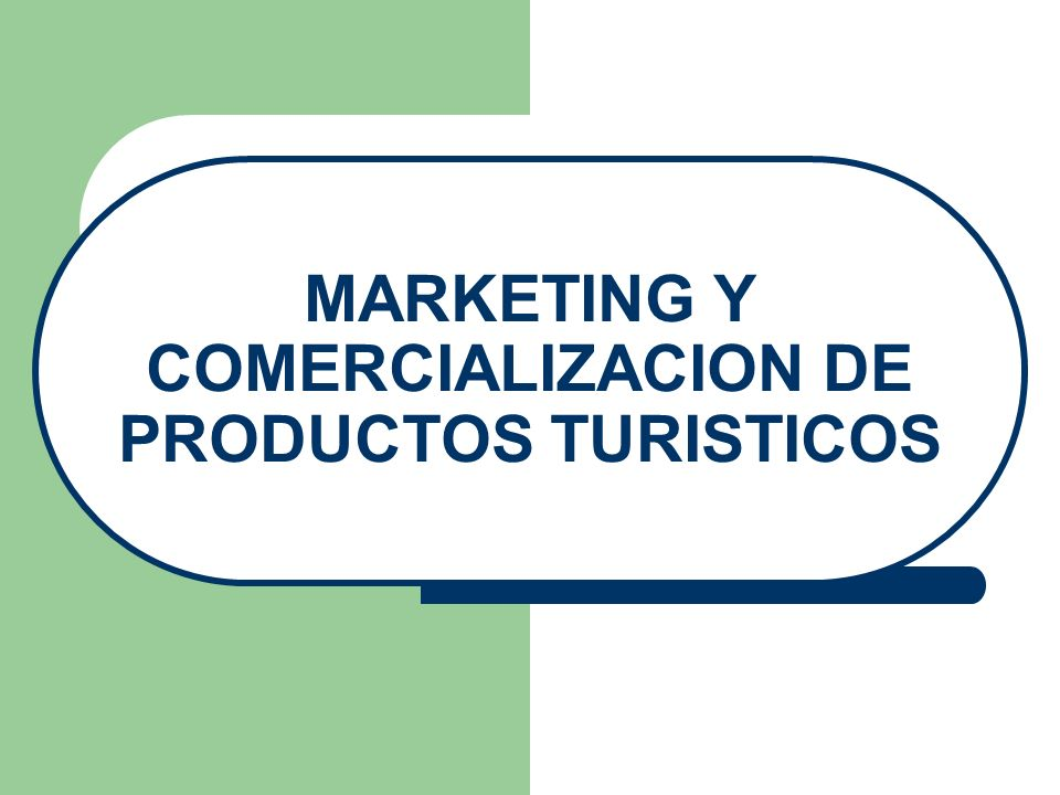 MARKETING Y COMERCIALIZACION DE PRODUCTOS TURISTICOS
