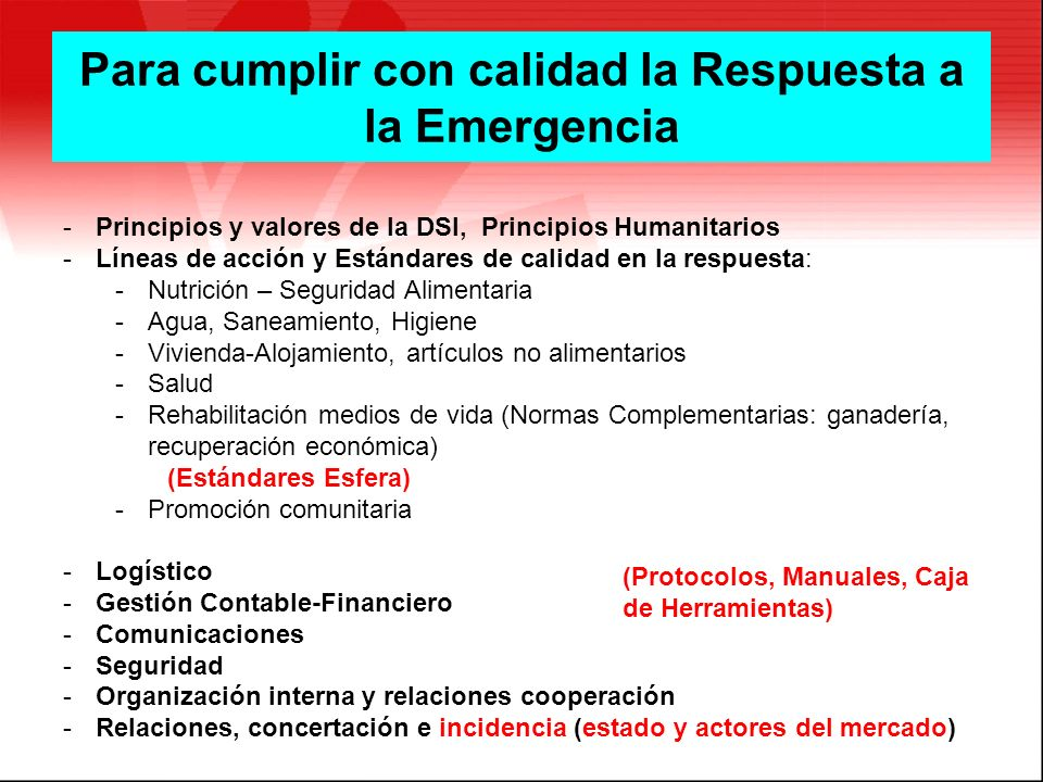 Para cumplir con calidad la Respuesta a la Emergencia