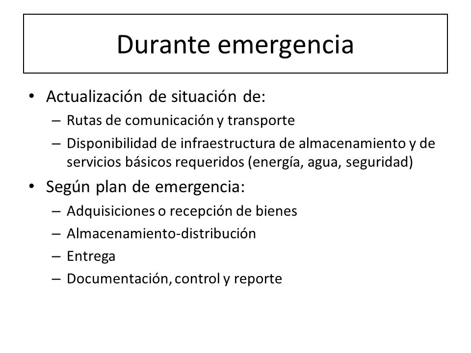 Durante emergencia Actualización de situación de: