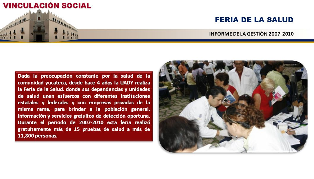 VINCULACIÓN SOCIAL FERIA DE LA SALUD INFORME DE LA GESTIÓN 2007-2010